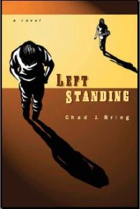 Left Standing by Chad J. Bring